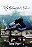My Deceitful Heart PART 1 - Romantic Short Love Story by Toni Payne